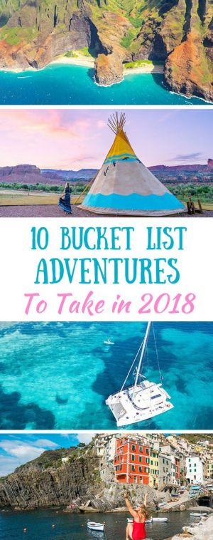 10 Bucket List Adventures To Take In 2018