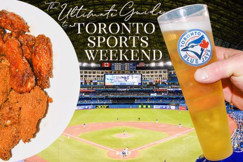 The Ultimate Guide To A Toronto Sports Weekend