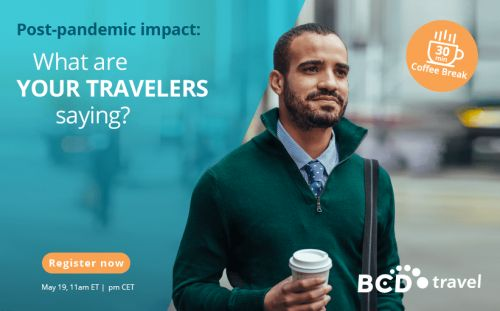Webinar May 19   Post-pandemic impact: What are your travelers saying?
