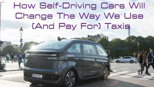 How Self-Driving Cars Will Change The Way We Use Taxis