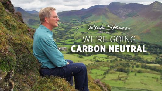 """Rick Steves' Europe Announces Our """"Climate Smart Commitment"""""""