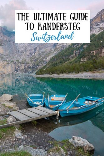The Ultimate Travel Guide to Kandersteg & Lake Oeschinensee