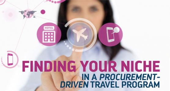 Finding your niche in a procurement driven travel program