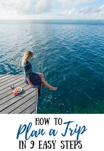 How to Plan a Trip in 9 EASY STEPS