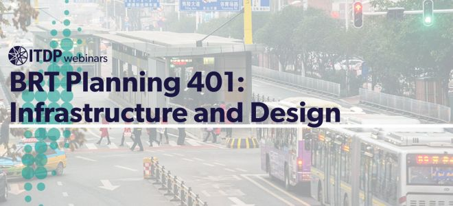 BRT Planning 401: Infrastructure and Design