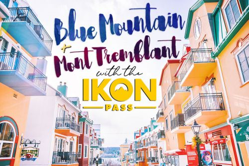 Blue Mountain & Mont Tremblant with the IKON Pass