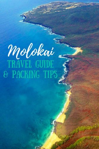 Molokai, Hawaii Travel Guide And Packing Tips