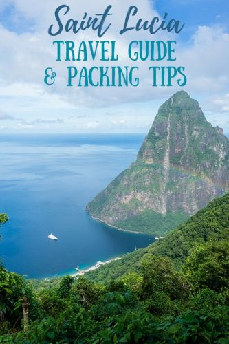 St. Lucia Travel Guide & Packing Tips