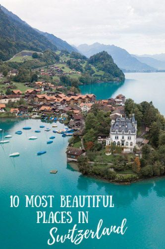10 Most Beautiful Places in Switzerland