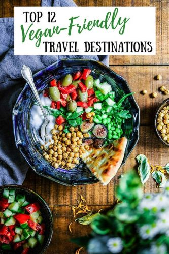 Top 12 Vegan-Friendly Travel Destinations