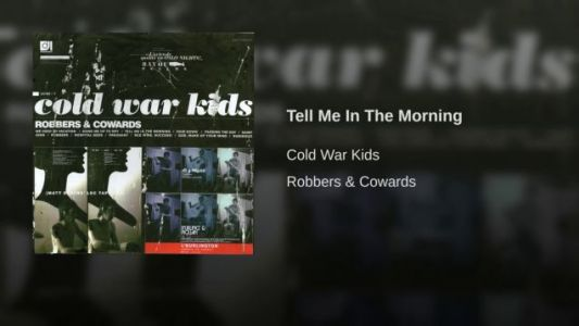 Cold War Kids-'Tell Me in the Morning'