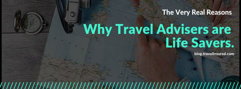 The Very Real Reasons Why Travel Advisers are Life Savers
