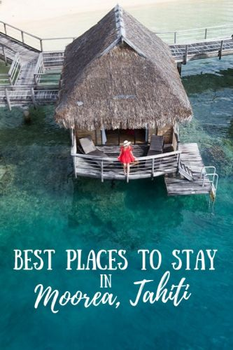 The Best Places to Stay in Moorea, Tahiti