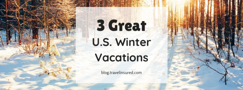 3 Great U.S. Winter Vacations