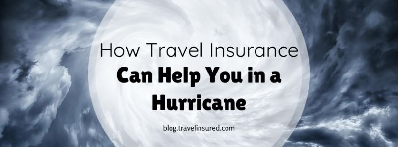 How Travel Insurance Can Help You in a Hurricane