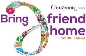 Cinnamon launches 'Bring A Friend Home' Campaign to speed up tourism recovery in Sri Lanka